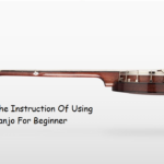 🎸The Instruction Of Using Banjo For Beginner